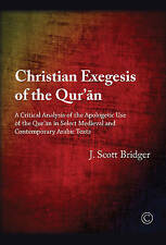 Christian Exegesis of the Qur'an: A Critical Analysis of the Apologetic Use...