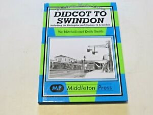 DIDCOT TO SWINDON - WESTERN MAIN LINES - MIDDLETON PRESS