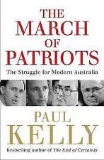 March of Patriots- Struggle for Modern Australia by Paul Kelly - Keating -Howard