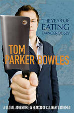 The Year Of Eating Dangerously: A Global Adventure in Search of Culinary Extreme