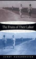 The Fruits of Their Labor: Atlantic Coast Farmworkers and the Making of Migrant
