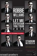 "ROBBIE WILLIAMS ""ENTERTAIN YOU TOUR"" 2015 KUALA LUMPUR, MALAYSIA CONCERT POSTER"