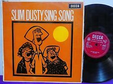 SLIM DUSTY Sing Song LP ~ RARE DECCA MONO UK  LK 4551