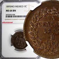 Mexico SECOND REPUBLIC Copper 1895 Mo 1 Centavo NGC MS64 BN  KM# 391.6