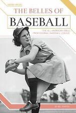 The Belles of Baseball: The All-American Girls Professional Baseball League (Har