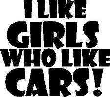 I LIKE GIRLS WHO LIKE CARS  DECAL STICKER JDM RACING CUSTOM