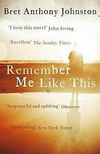 Remember Me Like This,Johnston, Bret Anthony,New Book mon0000061033