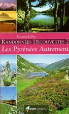 Randonnées découvertes 2 Les Pyrénées Autrement
