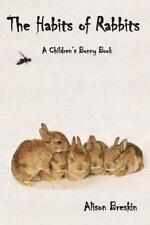 Habits of Rabbits : A Children's Bunny Book: By Breskin, Alison