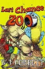 Last Chance Zoo,W J Corbett
