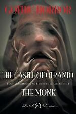 Gothic Horror : The Castle of Otranto & the Monk, Paperback by Montero Gilete...