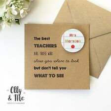 Personalised Teacher Thank You/End of Term/Leaving Card/Badge Gift Friend Quote