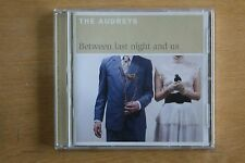 The Audreys  – Between Last Night And Us   (Box C272)