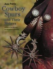 COWBOY SPURS AND THEIR MAKERS BY JANE PATTIE  WELL ILLUSTRATED WESTERN