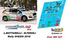 DECAL  1/43 -  FORD FIESTA R2T  - BOTTARELLI  - Rally SVEZIA 2018