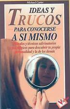 Ideas y Trucos para Conocerse a Si Mismo (Spanish Edition) by Michael Carter