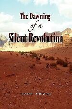 The Dawning of a Silent Revolution by Judy Shore (2009, Paperback)