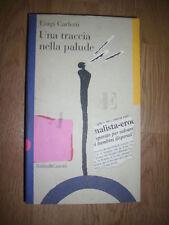 CARLETTI - UNA TRACCIA NELLA PALUDE - ED:BALDINI & CASTOLDI - ANNO:1996 (JQ)