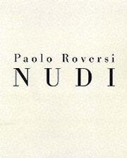 Nudi by Paolo Roversi (Hardback, 2000)