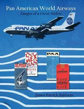 Pan American World Airways : Images of a Great Airline by James P. Baldwin...