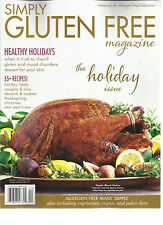 SIMPLY GLUTEN FREE, HEALTHY HOLIDAYS  NOVEMBER /DECEMBER, 2016 THE HOLIDAY ISSUE