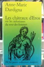 LES CHÂTEAUX D'ÉROS OU LES INFORTUNES DU SEXE DES FEMMES.PAR ANNE-MARIE DARDIGNA