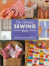 The Ultimate Sewing Book: Over 200 Sewing Ideas for You and Your Home, Maggi McC