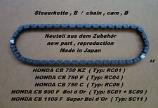 Honda CB 750 900 1100 F Steuerkette B neu chain , cam Bol d Or SC01 SC11 RC01 ..