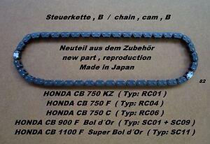 Honda CB 750 900 1100 F Steuerkette B chain , cam Bol d Or SC01 SC11 RC01 RC04