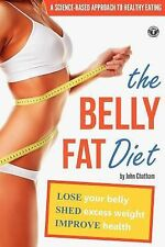 Belly Fat Diet: Lose Your Belly, Shed Excess Weight, Improve Health (Paperback o