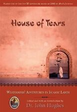 House of Tears: Westerners' Adventures in Islamic Lands (Explorers Club Book) b