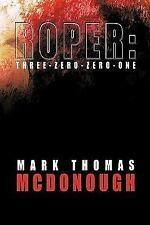 Roper : Three-Zero-Zero-One by Mark Thomas McDonough (2009, Paperback)