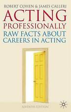 Acting Professionally: Raw Facts about Careers in Acting, New, Calleri, James, C