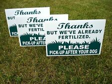 3 Thanks But We'Ve Already Fertilized Pick-Up After Your Dog 8X12 Signs w/Stake