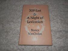Bianca Van Orden 309 East A Night of Levitation 1st ed Rupert Hart Davis 1957