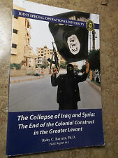 The Collapse of Iraq and Syria The End of the Colonial Construct in Great Levant