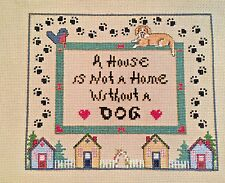 """"""" A House is not a Home without a Dog""""  Custom Cross Stitch Sign / Decor"""