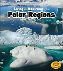 Living and Nonliving in the Polar Regions by Rebecca Rissman (2013, Paperback)