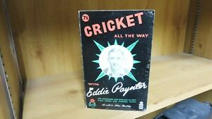 Cricket All They Way by Eddie Paynter - Signed by Eddie Paynter