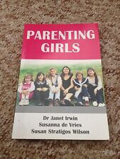 DR JANET IRWIN, PARENTING GIRLS