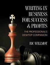 Writing in Business for Success and Profits : The Professional's Desktop...