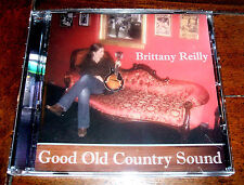 CD: Brittany Reilly - Good Old Country Sound / Bluegrass Acoustic Roots Music NM