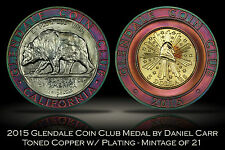 2015 Glendale Coin Club Color Toned & Plated Copper Medal by Daniel Carr 21 made