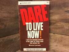 Dare to Live Now by Larson, Bruce