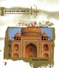 BETTER PICTURE GUIDE TO Travel Photography   Michelle Busselle   NEW