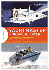 Yachtmaster for Sail and Power: A Manual for the RYA Yachtmaster Certificates...