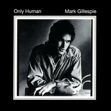 Mark Gillespie: Only Human