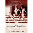 Jane Austen's Textual Lives: From Aeschylus to Bollywoo - Paperback NEW Sutherla