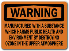 Warning Sign - Substance Harms By Destroying Ozone - 10x14 OSHA Safety Sign