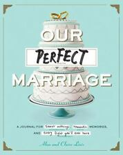 Our Perfect Marriage: A Journal for Sweet Nothings, Romantic Memories, and Every